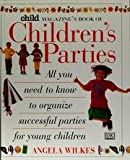 Child Magazine's Book of Children's Parties (0590249339) by Wilkes, Angela