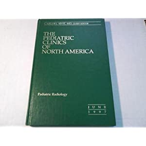 Pediatric Radiology (The Pediatric Clinics of North America, 44:3)
