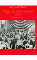 Struggle for Justice: A Story of the American Committee for the Independence of Armenia, 19151920