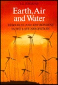 EARTH AIR AND WATER                                                   RESOURCES AND ENVIRONMENT IN LATE TWENTIETH CENTURY