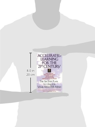 Accelerated Learning for the 21st Century: The Six-Step Plan to Unlock Your Master-Mind