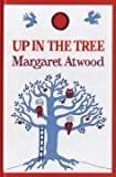Margaret Atwood Up in the Tree
