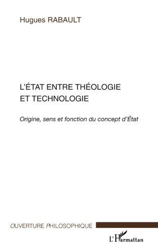 L'Etat entre théologie et technologie : Origine, sens et fonction du concept d'Etat