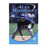 Alex Rodriguez (Sports Heroes (Capstone)) ~ Kim Covert