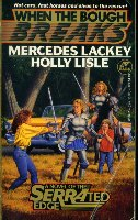 When the Bough Breaks:  A Novel of the Serrated Edge by Mercedes Lackey, Holly Lisle and Larry Elmore