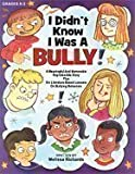 img - for I Didn't Know I Was a Bully (Grades K-5) book / textbook / text book
