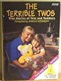 Terrible Twos True Stories of Tots and Tod