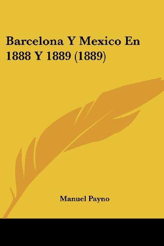 Barcelona y Mexico En 1888 y 1889 (1889)