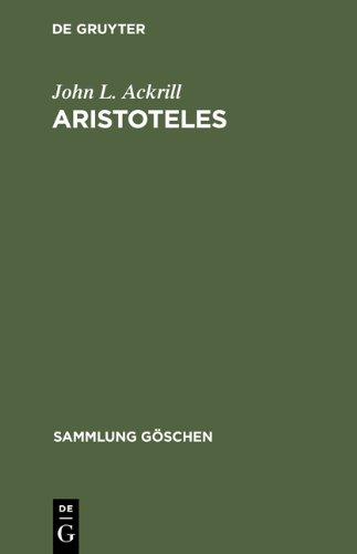 Aristoteles. Eine Einführung in sein Philosophieren. (Sammlung Göschen 2224)
