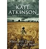 Kate Atkinson When Will There be Good News