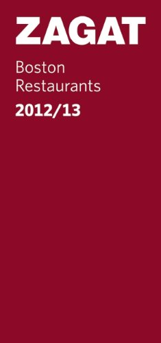 2012/13 Boston Restaurants (Zagat Survey Boston Restaurants)