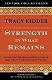 img - for Strength in What Remains (09) by Kidder, Tracy [Paperback (2010)] book / textbook / text book