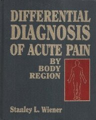 Differential Diagnosis of Acute Pain: By Body Region PDF