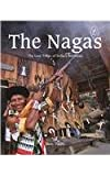 Nagas: The Lost Tribes of India's Northeast