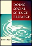 Doing Social Science Research (Published in association with The Open University) (0761967974) by Simeon J Yates