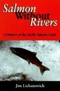 Salmon Without Rivers :: A History of the…