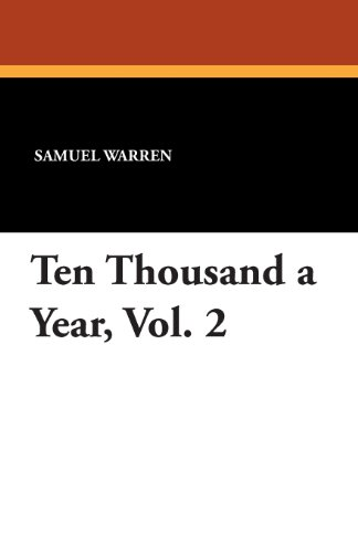Ten Thousand a Year, Vol. 2