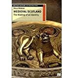 Medieval Scotland: The Making of an Identity (0333567617) by Bruce Webster