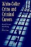 White-Collar Crime and Criminal Careers (Cambridge Studies in Criminology)
