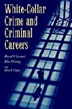 img - for White-Collar Crime and Criminal Careers (Cambridge Studies in Criminology) book / textbook / text book