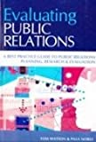 Evaluating Public Relations (0749445211) by Tom Watson