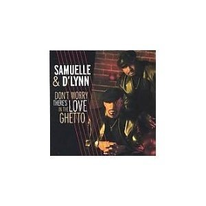 Don'T Worry There'S Love In The Ghetto By Samuelle & D'Lynn [Music Cd]