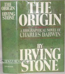 The Origin: A Biographical Novel of Charles Darwin, IRVING STONE