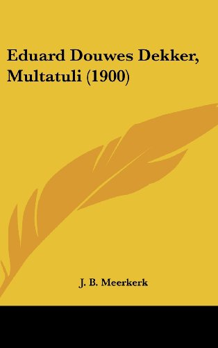 Eduard Douwes Dekker, Multatuli (1900)