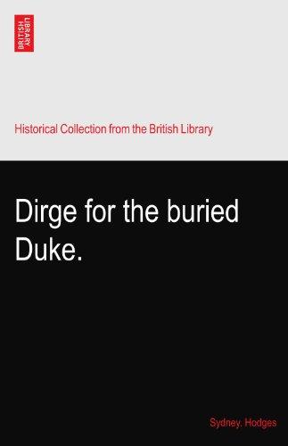 Dirge for the buried Duke. PDF