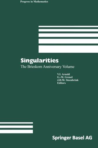 Singularities: The Brieskorn Anniversary Volume (Progress in Mathematics)