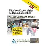 Técnicos Especialistas De Radiodiagnóstico De La Agencia Valenciana De Salud. Simulacros De Examen Y Supuestos...