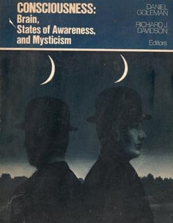 Consciousness: The Brain, States of Awareness and Mysticism