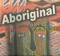 Aboriginal Art & Culture: 2 (World Art & Culture)