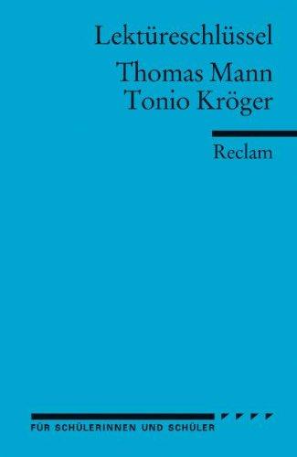 Thomas Mann: Tonio Kröger. Lektüreschlüssel