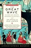 The Great Wave: Gilded Age Misfits, Japanese Eccentrics and The Opening of Old Japan (Softcover)