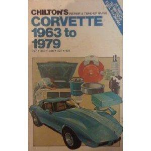 Chilton's Repair and Tune-Up Guide, Corvette, 1963 to 1979, 327, 350, 396, 427, 454 Chilton Book Company