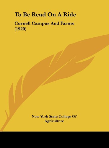 To Be Read on a Ride: Cornell Campus and Farms (1920)