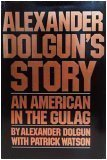 Image for Alexander Dolgun's story: An American in the Gulag