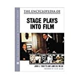 The Encyclopedia of Stage Plays Into Film (Facts on File Film Reference Library) (0816041555) by Tibbetts, John C.