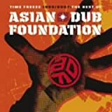 TIME FREEZE 1995/2007-THE BEST OF ASIAN DUB FOUNDATION-SPECIAL EDITION