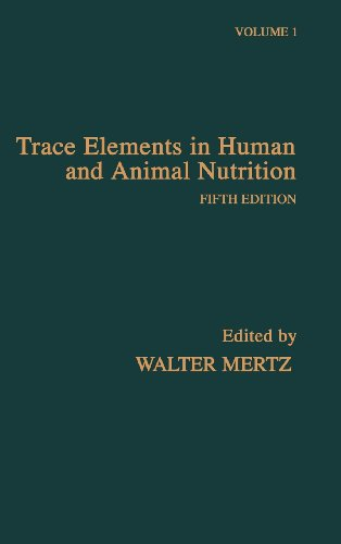 Trace Elements In Human And Animal Nutrition, Vol. 1, 5Th Edition