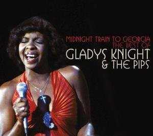 Gladys Knight - Midnight Train to Georgia: The Best of Gladys Knight and the Pips - Zortam Music