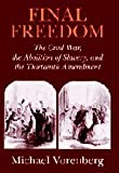 img - for Final Freedom: The Civil War, the Abolition of Slavery, and the Thirteenth Amendment (Cambridge Historical Studies in American Law and Society) book / textbook / text book