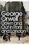Down and Out in Paris and London (Modern Classics) by George Orwell (April 28 2009)