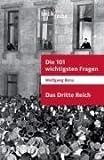 Die 101 wichtigsten Fragen - Das Dritte Reich - Wolfgang Benz