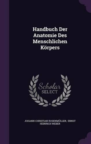 Handbuch Der Anatomie Des Menschlichen Körpers
