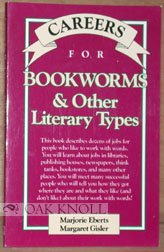 CAREERS FOR BOOKWORMS & OTHER LITERARY TYPES.
