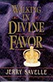 Walking in divine favor (0965535207) by Savelle, Jerry
