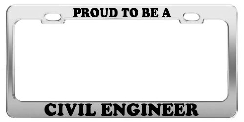 PROUD TO BE A CIVIL ENGINEER License Plate Frame