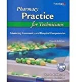9780763834609: Pharmacy Practice for Technicians: Mastering Community and Hospital Competencies